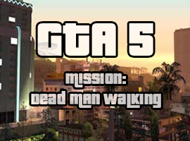 GTA 5 Cheats Dead Man Walking Mission Walkthrough | GTA 5 CheatsGTA 5