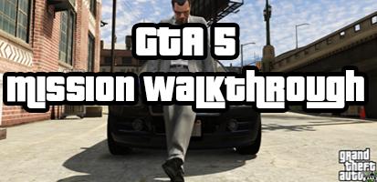 gta 5 mission walkthroughs